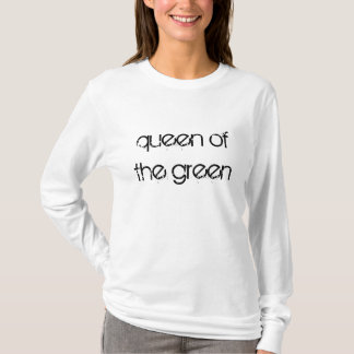 Queen of the Green Snooker Quotes t-shirt