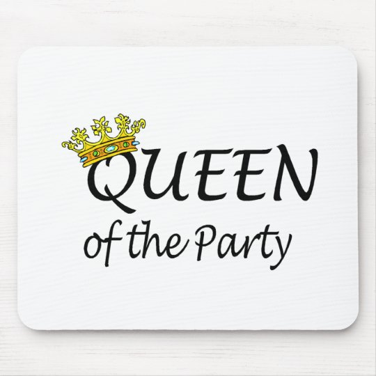 Queen Of The Party Mouse Pad