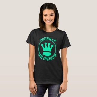 Queen of the Streets Teal Tshirt
