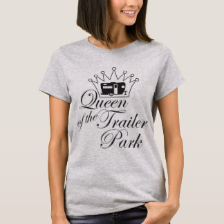 Queen of the Trailer Park T-Shirt