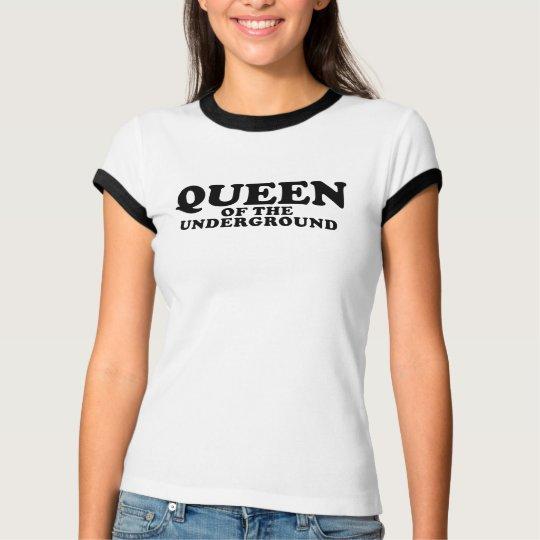 Queen Of The Underground T-Shirt