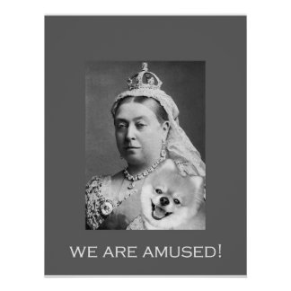 Queen Victoria is amused 2 Poster
