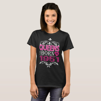 Queens Are Born In 1951 Happy Mothers Day T-Shirt