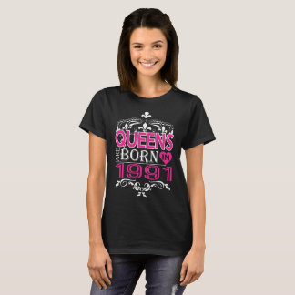 Queens Are Born In 1991 Happy Mothers Day T-Shirt