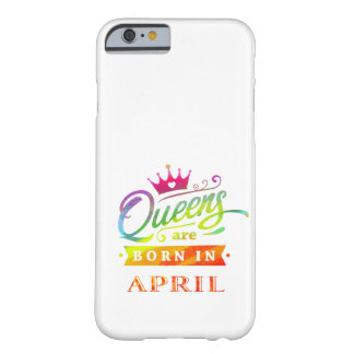 Queens are born in April Birthday Gift Barely There iPhone 6 Case