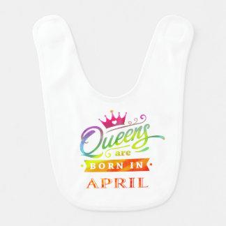 Queens are born in April Birthday Gift Bib