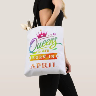Queens are born in April Birthday Gift Tote Bag