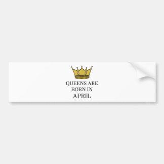 Queens Are Born In April Bumper Sticker