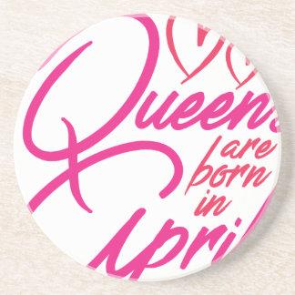Queens Are Born In APRIL Coaster