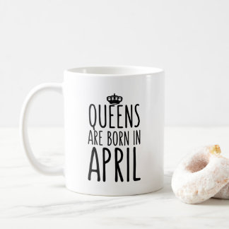 Queens are born in April Coffee Mug