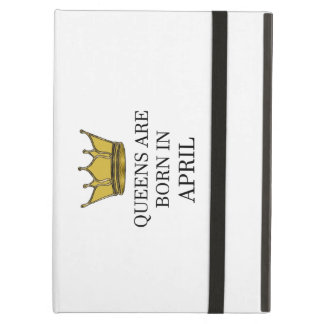 Queens Are Born In April Cover For iPad Air