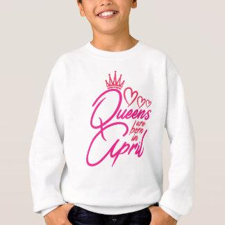Queens Are Born In APRIL Sweatshirt