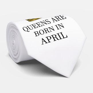 Queens Are Born In April Tie