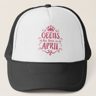 Queens are Born in April Trucker Hat