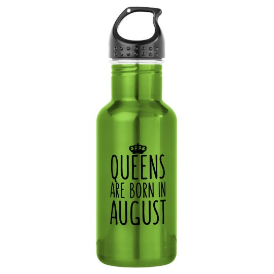 Queens are Born in August 532 Ml Water Bottle