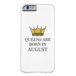 Queens Are Born In August Barely There iPhone 6 Case