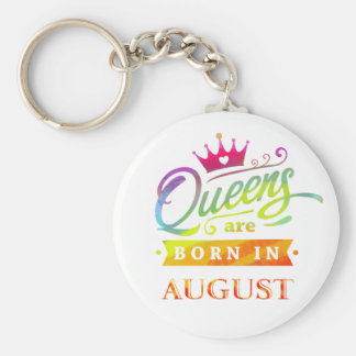 Queens are born in August Birthday Gift Keychain