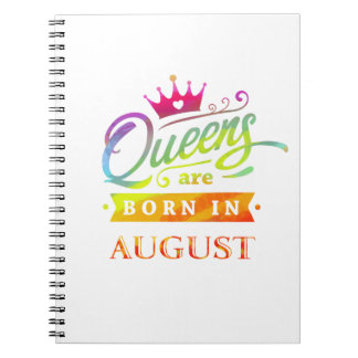 Queens are born in August Birthday Gift Notebook