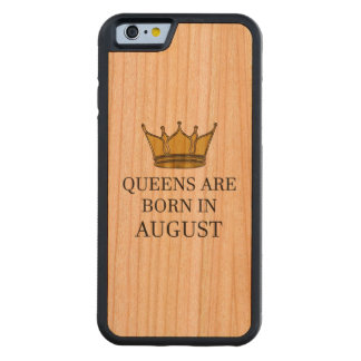 Queens Are Born In August Carved Cherry iPhone 6 Bumper Case