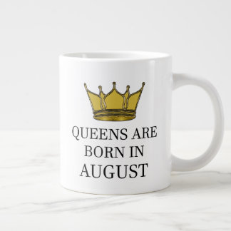 Queens Are Born In August Large Coffee Mug
