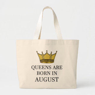 Queens Are Born In August Large Tote Bag