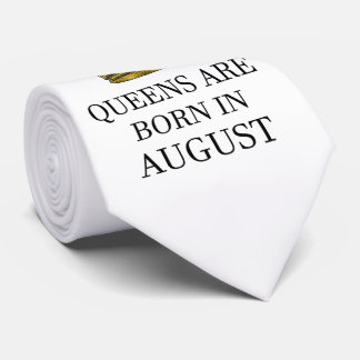 Queens Are Born In August Tie