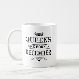 Queens Are Born In December Mugs