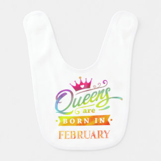 Queens are born in February Birthday Gift Bib