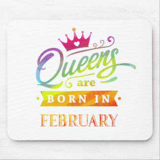Queens are born in February Birthday Gift Mouse Pad
