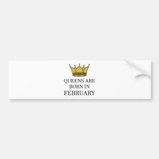 Queens Are Born In February Bumper Sticker