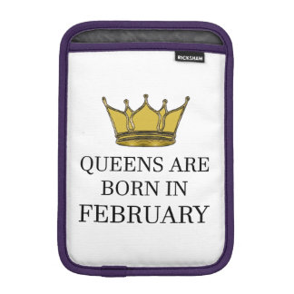 Queens Are Born In February iPad Mini Sleeve