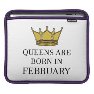 Queens Are Born In February iPad Sleeve