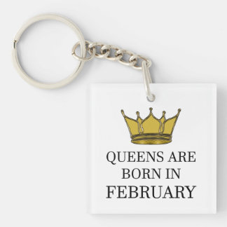 Queens Are Born In February Keychain