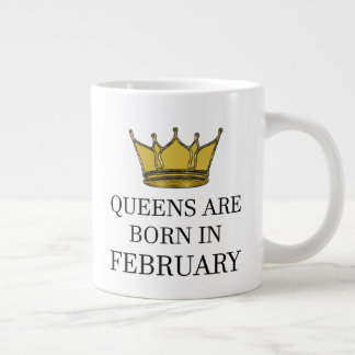 Queens Are Born In February Large Coffee Mug