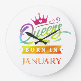 Queens are born in January Birthday Gift Large Clock