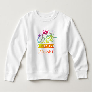 Queens are born in January Birthday Gift Sweatshirt