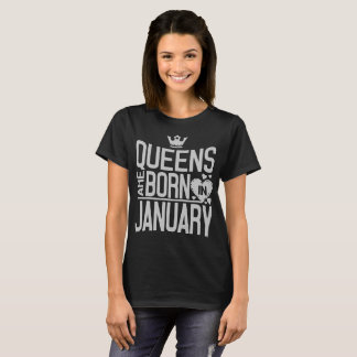 Queens are born in January birthday shirt