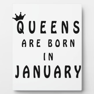 Queens Are Born In January Plaque