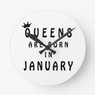Queens Are Born In January Round Clock