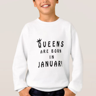 Queens Are Born In January Sweatshirt