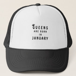Queens Are Born In January Trucker Hat