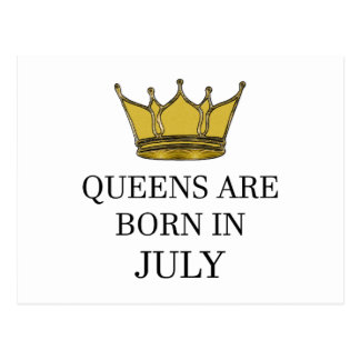 Queens Are Born In July Postcard