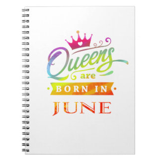 Queens are born in June Birthday Gift Notebook