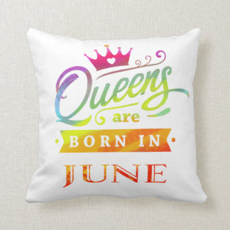 Queens are born in June Birthday Gift Throw Pillow