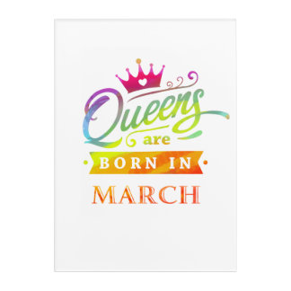 Queens are born in March Birthday Gift Acrylic Print