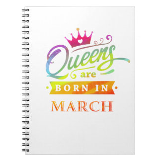 Queens are born in March Birthday Gift Notebooks