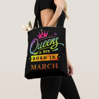 Queens are born in March Birthday Gift Tote Bag