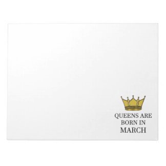 Queens Are Born In March Notepad