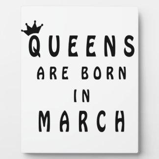 Queens Are Born In March Plaque