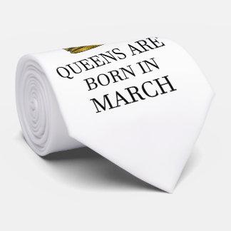 Queens Are Born In March Tie